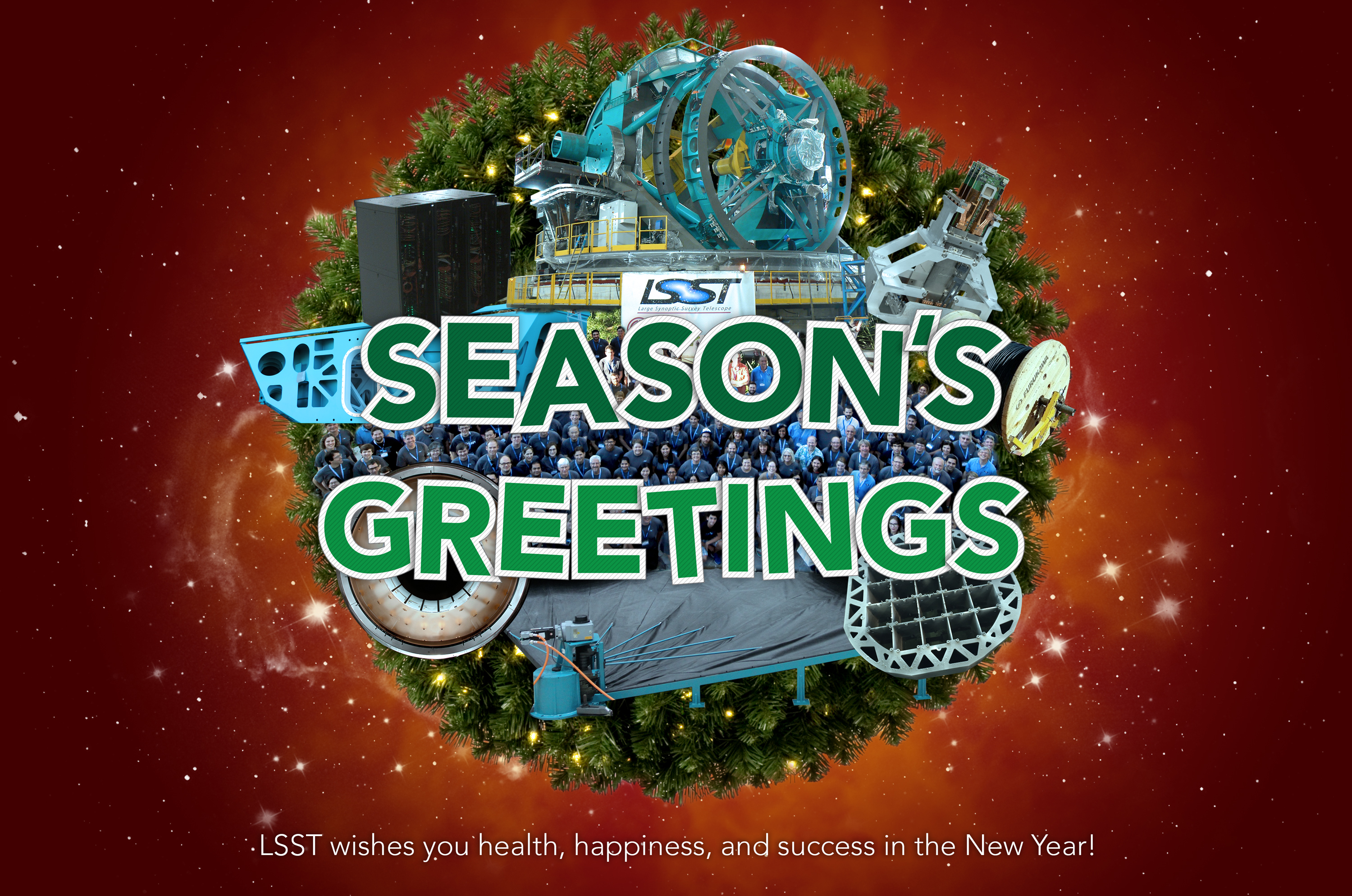 Seasons Greetings From Lsst The Large Synoptic Survey Telescope